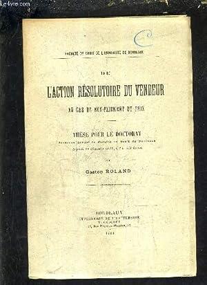 DE L'ACTION RESOLUTOIRE DU VENDEUR AU CAS DE NON PAIEMENT DE PRIX - THESE POUR LE DOCTORAT ...