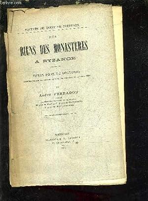 DES BIENS DES MONASTERES A BYZANCE - THESE POUR LE DOCTORAT SOUTENUE DEVANT LA FACULTE DE DROIT LE ...