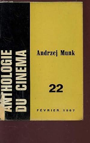 ANTHOLOGIE DU CINEMA - N°22 - FEVRIER 1967 / ANDRZEJ MUNK - 1921-1963.: PLAZEWSKY JERSY