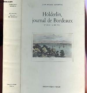 HOLDERLIN, JOURNAL DE BORDEAUX - '1er JANVIER - 14 JUIN 1802).: LEFEBVRE JEAN-PIERRE