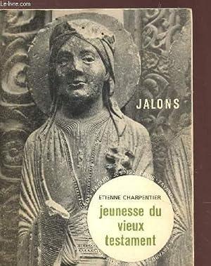 """JEUNESSE DU VIEUX TESTAMENT - JALONS - """"JE SAIS JE CROIS"""" - VOLUME 1 / (COLLECTION """"..."""