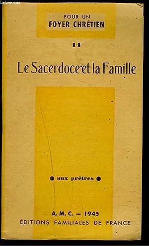 POUR UN FOYER CHRETIEN. 11. LE SACERDOCE ET LA FAMILLE.: COLLECTIF