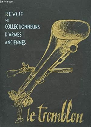 LE TROMBLON - REVUE DES COLLECTIONNEURS D'ARMES ANCIENNES - N°7 - Aout-Septembre 1960 / ...