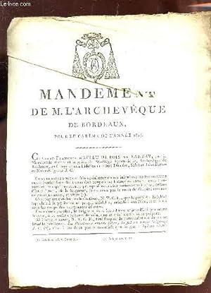 MANDEMENT MONSEIGNEUR L'ARCHEVEQUE DE BORDEAUX POUR LE CAREME DE L'ANNEE 1804.: ...