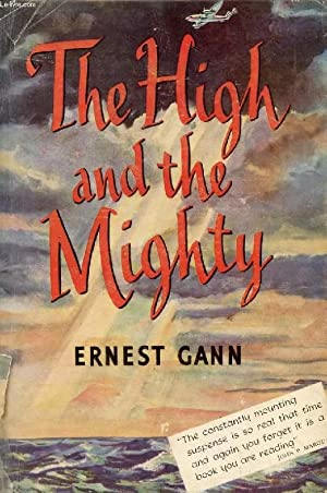 THE HIGH AND THE MIGHTY: GANN Ernest