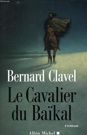 LE CAVALIER DU BAÏKAL: CLAVEL BERNARD