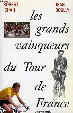 LES GRANDS VAINQUEURS DU TOUR DE FRANCE: ICHAH ROBERT, BOULLY