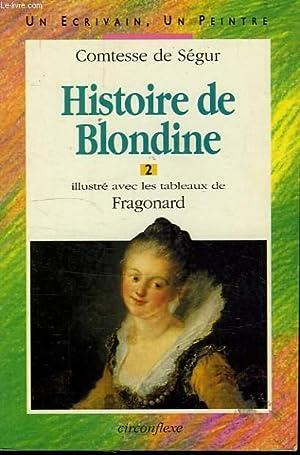 HISTOIRE DE BLONDINE, 2: SEGUR COMTESSE DE