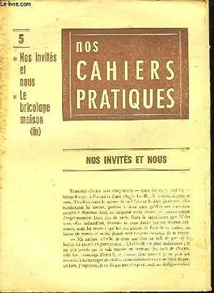 NOS CAHIERS PRATIQUES- 5 - NOS INVITES ET NOUS - LE BRICOLAGE MAISON (FIN): COLLECTIF