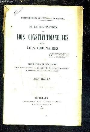DE LA DISTINCTION DES LOIS CONSTITUTIONELLES ET DES LOIS ORDINAIRES - THESE POUR LE DOCTORAT ...