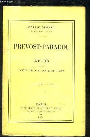Prevost-Paradol. Etude suivie d'un choix de lettres.: GREARD Octave