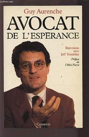 AVOCAT DE L'ESPERANCE - ENTRETIENS AVEC JEFF: AURENCHE GUY