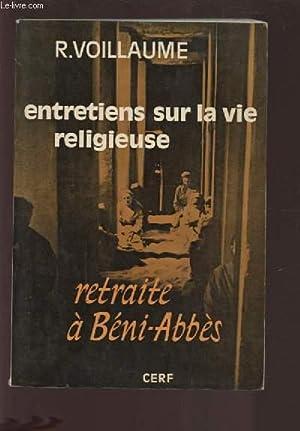 ENTRETIENS SUR LA VIE RELIGIEUSE - RETRAITE A BENI ABBES.: VOILLAUME RENE
