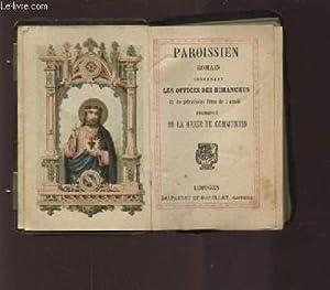 PAROISSIEN ROMAIN - N°72 - CONTENANT LES OFFICES DES DIMANCHES ET DE PRINCIPALES FETES DE L&#...