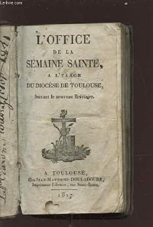 L'OFFICE DE LA SAINTE SEMAINE - A L'USAGE DU DIOCESE DE TOULOUSE.: COLLECTIF