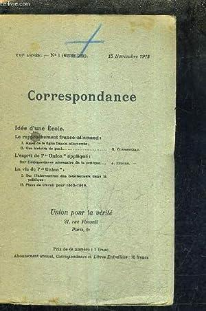 CORRESPONDANCE - UNION POUR LA VERITE - XXIE ANNEE N°1 NOUVELLE SERIE 15 NOVEMBRE 1913 - le ...
