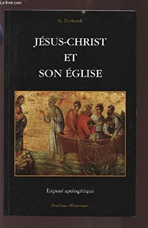 JESUS CHRIST ET SON EGLISE - EXPOSE APOLOGETIQUE.: FERBERCK G.