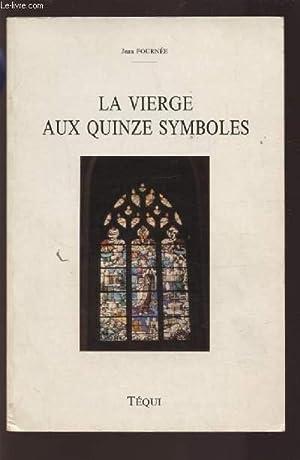 LA VIERGE AUX QUINZE SYMBOLES.: FOURNEE JEAN