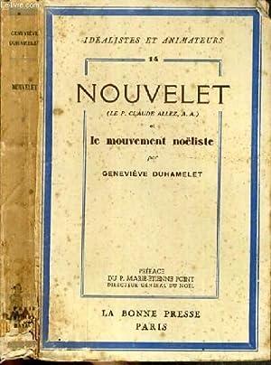 NOUVELET ET LE MOUVEMENT NOELISTE / COLLECTION IDEALISTES ET ANIMATEURS N°14.: DUHAMELET ...