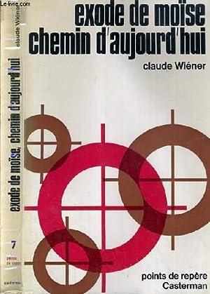 EXODE DE MOISE CHEMIN D'AUJOURD'HUI - ESSAI DE LECTURE BIBLIQUE POUR NOTE TEMPS / ...