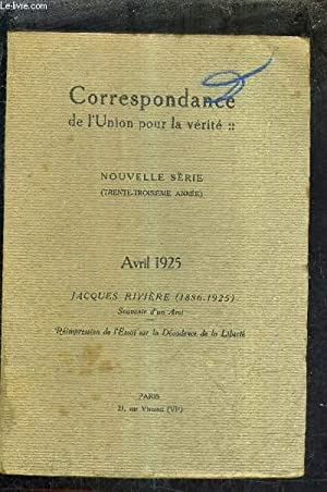 CORRESPONDANCE UNION POUR LA VERITE - NOUVELLE SERIE - 33E ANNEE - AVRIL 1925 - JACQUES RIVIERE ...