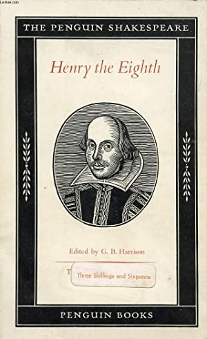 THE FAMOUS HISTORY OF THE LIFE OF KING HENRY THE EIGHT: SHAKESPEARE WILLIAM