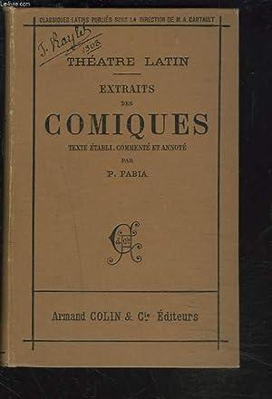 THEATRE LATIN. EXTRAITS DES COMIQUES.: P. FABIA (TEXTE ETABLI, COMMENTE ET ANNOTE PAR)