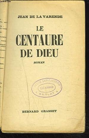 LE CENTURE DE DIEU.: JEAN DE LA VARENDE