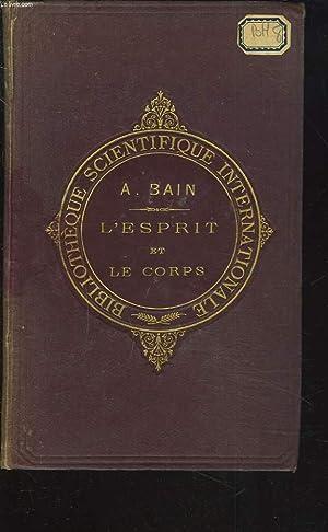 L'ESPRIT ET LE CORPS considérés au point: ALEX. BAIN