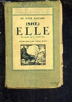 SHE) ELLE - TRADUCTION DE G.LABOUCHERE.: SIR RIDER HAGGARD