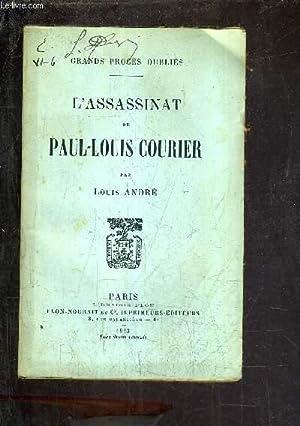 L'ASSASSINAT DE PAUL LOUIS COURIER.: ANDRE LOUIS ROUQUIER