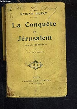 LA CONQUETE DE JERUSALEM - 12E EDITION.: HARRY MYRIAM