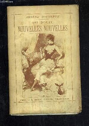 LES DOUZE NOUVELLES NOUVELLES.: HOUSSAYE ARSENE