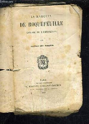 LE MARQUIS DE ROQUEFEUILLE EPISODE DE L'EMIGRATION.: DES ESSARTS ALFRED