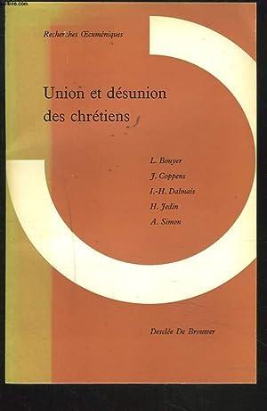UNION ET DESUNION DES CHRETIENS: L. BOUYER, J. COPPENS, I.H. DALMAIS, H. JEDIN.
