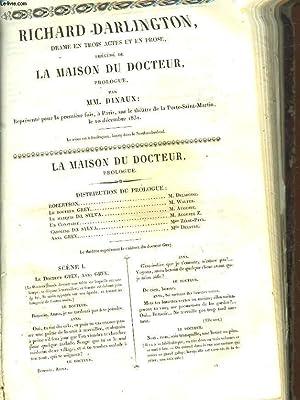 RICHARD DARLINGTON - DRAME EN 3 ACTES ET EN PROSE - PRECEDE DE - LA MAISON DU DOCTEUR - PROLOGUE: ...