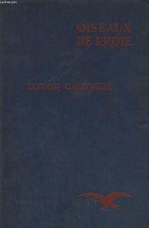 LES OISEAUX DE PROIE: CALDWELL Taylor