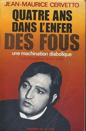QUATRE ANS DANS L'ENFER DES FOUS: CERVETTO Jean-Maurice