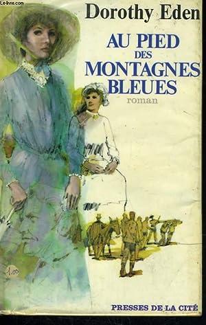 AU PIED DES MONTAGNES BLEUES: EDEN Dorothy