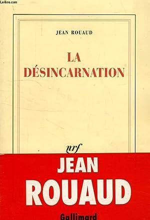 LA DESINCARNATION: ROUAUD JEAN