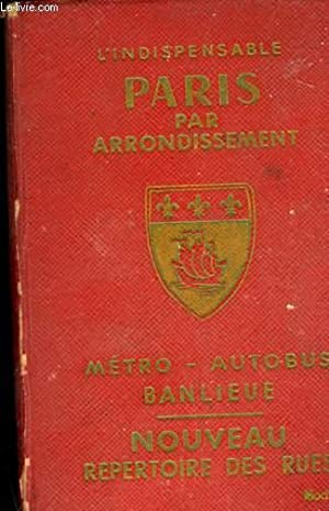 PARIS PAR ARRONDISSEMENT METRO AUTOBUS BANLIEUE -: COLLECTIF