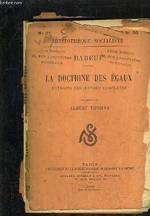 LA DOCTRINE DES EGAUX EXTRAITS DES OEUVRES COMPLETES PUBLIES PAR ALBERT THOMAS.: BABEUF