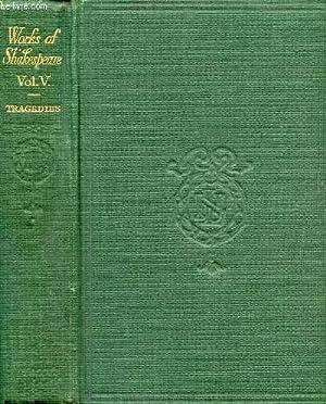 THE WORKS OF WILLIAM SHAKESPEARE, VOL. V, TRAGEDIES: SHAKESPEARE WILLIAM