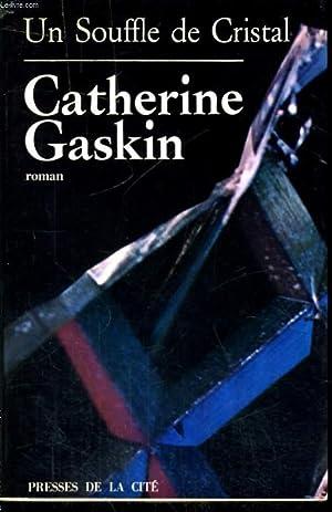UN SOUFFLE DE CRISTAL: GASKIN Catherine