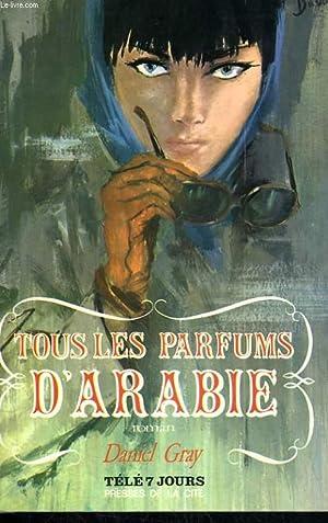 TOUS LES PARFUMS D'ARABIE: GRAY Daniel