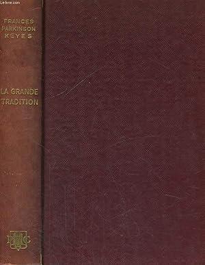 LA GRANDE TRADITION: KEYES Frances Parkinson