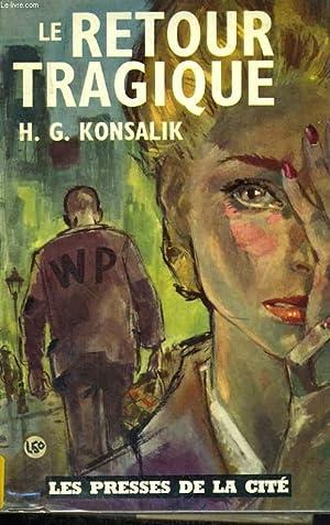 LE RETOUR TRAGIQUE: KONSALIK H. G.