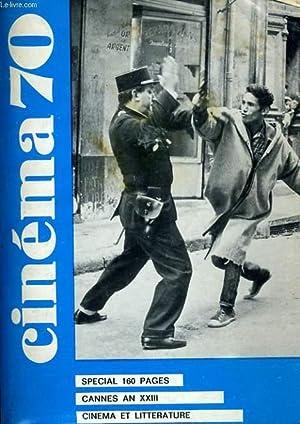 CINEMA 70 N° 148 - CANNES AN XXIII - CINEMA ET LITTERATURE - TROIS ECRIVAINS U.S. A HOLLYWOOD: ...