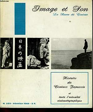 REVUE DE CINEMA - IMAGE ET SON N° 225 - HISTOIRE DU CINEMA JAPONAIS et toute l'actualit&...