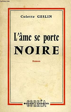 L'AME SE PORTE NOIRE: GESLIN COLETTE